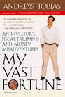 My Vast Fortune An Investor's Fiscal Triumphs and Money Misadventures