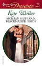 Sicilian Husband, Blackmailed Bride (Italian Husbands) (Harlequin Presents, No 2622)