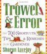 Trowel and Error : Over 700 Tips, Remedies and Shortcuts for the Gardener