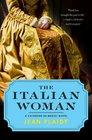 The Italian Woman A Catherine de' Medici Novel