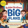 Builder Brothers Big Plans