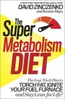 The Super Metabolism Diet The Two-Week Plan to Ignite Your Fat-Burning Furnace and Stay Lean for Life