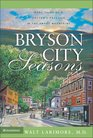 Bryson City Seasons : More Tales of a Doctors Practice in the Smoky Mountains