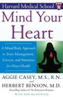 Mind Your Heart  A Mind/Body Approach to Stress Management Exercise and Nutrition for Heart Health