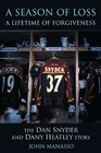 A Season of Loss, a Lifetime of Forgiveness : The Dany Heatley and Dan Snyder Story