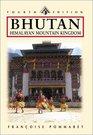 Bhutan Himalayan Mountain Kingdom Fourth Edition