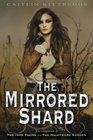 The Mirrored Shard The Iron Codex Book Three