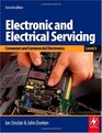 Electronic and Electrical Servicing - Level 3 Second Edition Consumer and Commercial Electronics
