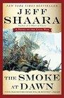 The Smoke at Dawn A Novel of the Civil War