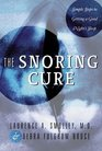 The Snoring Cure Simple Steps to Getting a Good Night's Sleep