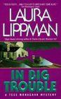 In Big Trouble (Tess Monaghan, Bk 4)