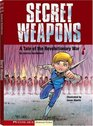 Secret Weapons A Tale of the Revolutionary War