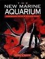 The New Marine Aquarium: Step-By-Step Setup  Stocking Guide