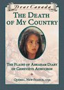 The Death of My Country: The Plains of Abraham Diary of Genevi?ve Aubuchon (Dear Canada)