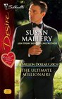 The Ultimate Millionaire (Million Dollar Catch, Bk 3) (Silhouette Desire, No 1772)