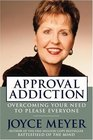 Approval Addiction : Overcoming Your Need to Please Everyone
