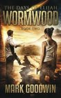 Wormwood A Novel of the Great Tribulation in America