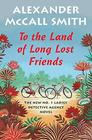 To the Land of Long Lost Friends No 1 Ladies' Detective Agency
