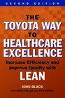 The Toyota Way to Healthcare Exellence Increase Efficiency and Improve Quality With Lean