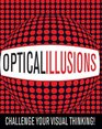 Optical Illusions Challenge Your Visual Thinking