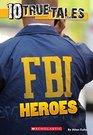 10 True Tales FBI Heroes
