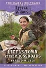 Little Town at the Crossroads The Caroline Years Book Two