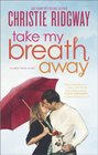 Take My Breath Away (Cabin Fever, Bk 1)