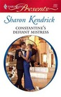 Constantine's Defiant Mistress (International Billionaires) (Harlequin Presents, No 2862)