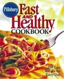 Pillsbury Fast and Healthy Cookbook  350 Easy Recipes for Every Day