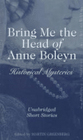 Bring Me the Head of Anne Boleyn (Audio Cassette) (Unabridged)