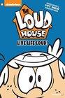 The Loud House 3 Live Life Loud