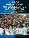 Labor Relations and Collective Bargaining Cases Practice and Law