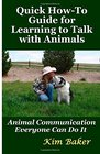 Quick How-To Guide for Learning to Talk with Animals Animal Communication Everyone Can Do It