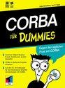 CORBA fr DummiesGegen den tglichen Frust mit CORBA