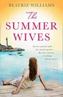 The Summer Wives Epic Page-Turning Romance Perfect for the Beach