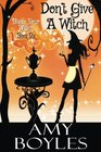 Don\'t Give a Witch (Bless Your Witch) (Volume 6)