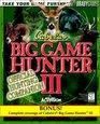 Cabela's Big Game Hunter III Hunting Companion  Also Covers Cabela's Big Game Hunter II