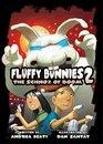 Fluffy Bunnies 2 The Schnoz of Doom