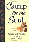 Catnip for the Soul:  Woody and Friends