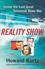 Reality Show Inside the Last Great Television News War