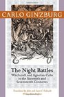 The Night Battles Witchcraft and Agrarian Cults in the Sixteenth and Seventeenth Centuries