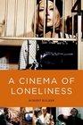A Cinema of Loneliness  Penn Stone Kubrick Scorsese Spielberg Altman