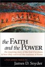 The Faith and the Power  The Inspiring Story of the First Christians and How They Survived the Madness of Rome