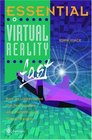 Essential Virtual Reality fast How to Understand the Techniques and Potential of Virtual Reality