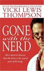 Gone with the Nerd (Nerds, Bk 4)