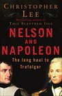 Nelson and Napoleon The Long Haul to Trafalgar
