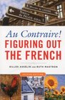 Au Contraire Figuring Out the French 2nd edition