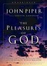 The Pleasures of God Meditations on God's Delight in Be God