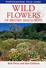 Photographic Field Guide Wild Flowers of Britain and Europe