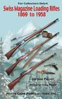 Swiss Magazine Loading Rifles 1869 to 1958